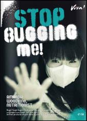 stop bugging me