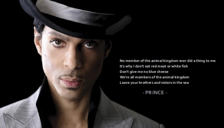 Prince No member of the animal kingdom ever did a thing to me It's why I don't eat red meat or white fish Prince copy